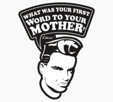 What was your first Word to your Mother? by lilterra.com Kids Tee