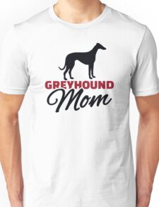 Greyhound Mom Unisex T-Shirt