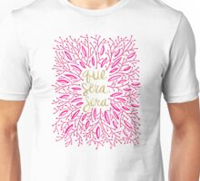 Whatever Will Be, Will Be (Pink & Gold) Unisex T-Shirt
