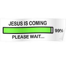 JESUS IS COMING - PLEASE WAIT Poster