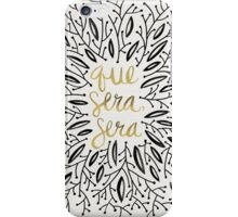 Whatever Will Be, Will Be (Black & Gold) iPhone Case/Skin