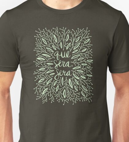 Whatever Will Be, Will Be (Mint Palette) Unisex T-Shirt