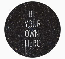 Be your own hero. by Andrea Puglisi
