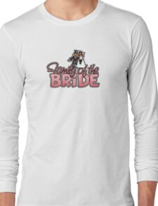 Family of the Bride Long Sleeve T-Shirt