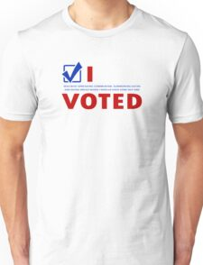 I (was busy spreading communism, summoning Satan and doing drugs when I should have gone and) VOTED Unisex T-Shirt
