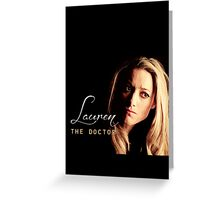 "Lost Girl - Lauren ""The doctor"" Greeting Card"