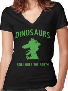 Dinosaurs Still Rule The Earth Women's Fitted V-Neck T-Shirt