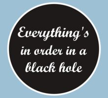 Order In A Black Hole Kids Tee