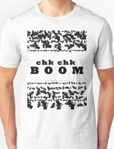 Lots of guns - Chk Chk BOOOM T-Shirt