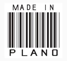Made in Plano by heeheetees