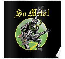 So Metal Poster