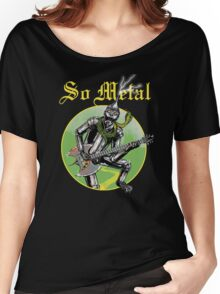 So Metal Women's Relaxed Fit T-Shirt