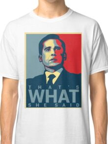 That's What She Said - Michael Scott - The Office US Classic T-Shirt