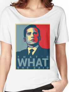 That's What She Said - Michael Scott - The Office US Women's Relaxed Fit T-Shirt