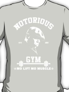 Notorious Gym - Mo Lift Mo Muscle Biggie Motivational Mashup T-Shirt