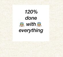 120% done with everything  Hoodie