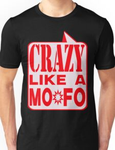 CRAZY MOFO Unisex T-Shirt