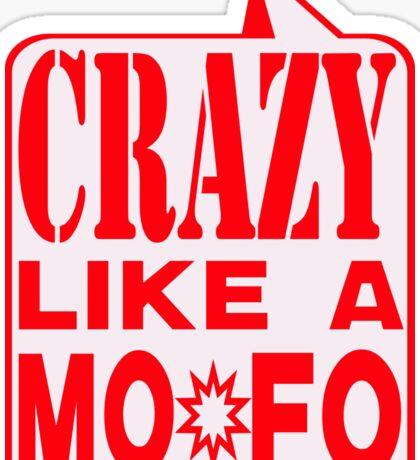 CRAZY MOFO Sticker
