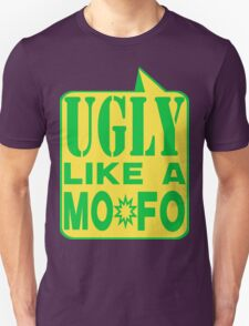 UGLY MOFO T-Shirt
