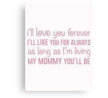 I'll Love You Forever Canvas Print