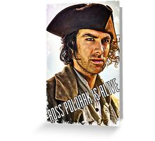 """""""Ross Poldark is alive"""" Greeting Card"""