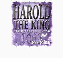 Harold The King - a novel by Helen Hollick Unisex T-Shirt