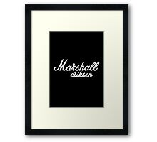 "Marshall Ericksen ""How I met your mother?"" Framed Print"