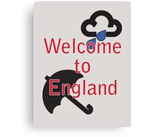 Welcome to England! Canvas Print