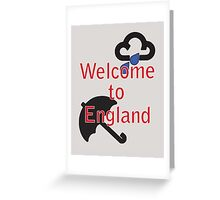 Welcome to England! Greeting Card
