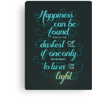 Happiness can be found in the darkest of times... Canvas Print