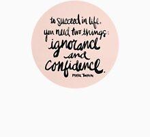 Ignorance & Confidence #2 Unisex T-Shirt