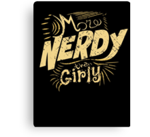 more nerdy than girly Canvas Print