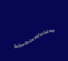 NFA ~ Not Fade Away by AuntyReni