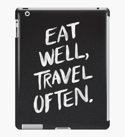 Eat Well, Travel Often – Black iPad Case/Skin