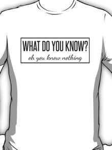 What do you know? T-Shirt