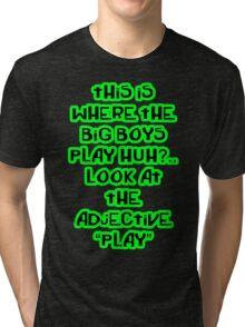 """""""This is where the big boys play"""" Botch Tri-blend T-Shirt"""