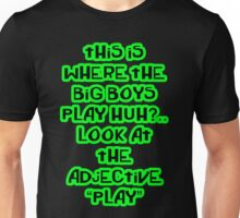 """This is where the big boys play"" Botch Unisex T-Shirt"