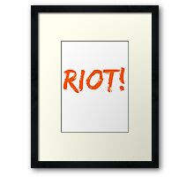 Riot! Framed Print