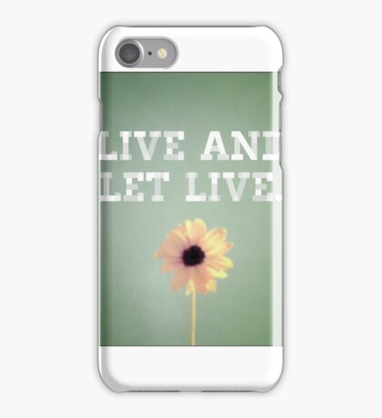 live and let live  iPhone Case/Skin