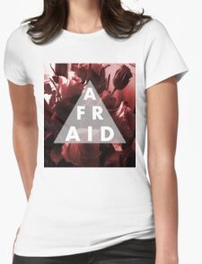 Afraid Womens Fitted T-Shirt