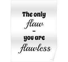 The Only Flaw Poster