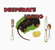 "Desperate Living ""Rat for Dinner"" by Faction"
