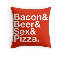 Bacon, Beer, Sex, Pizza in White Throw Pillow