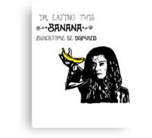 Dark Willow - Eat That Banana! Canvas Print