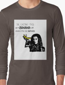 Dark Willow - Eat That Banana! Long Sleeve T-Shirt