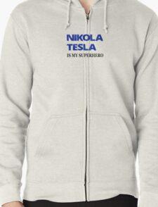 Nikola Tesla Is My Superhero Zipped Hoodie