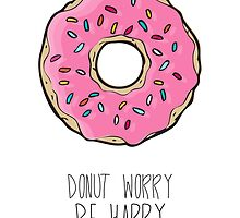 Donut Worry, Be Happy by Sara Eshak