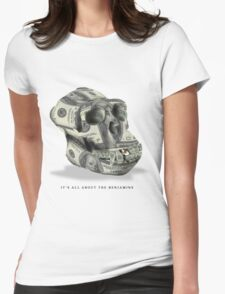 It's all about the Benjamins Womens Fitted T-Shirt