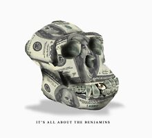 It's all about the Benjamins Unisex T-Shirt