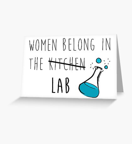 Women Belong in the Lab Greeting Card